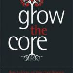 "Cartea lunii de la CIM: ""Grow the Core"""