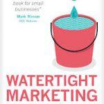 Cartea lunii de la CIM: Watertight Marketing