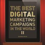 Cartea lunii de la CIM:  Cele mai bune  campanii de marketing digital din lume